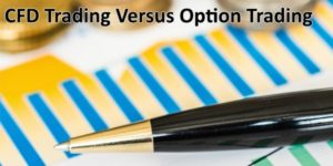 Trade Comparison- CFDs Trading versus Options Trading